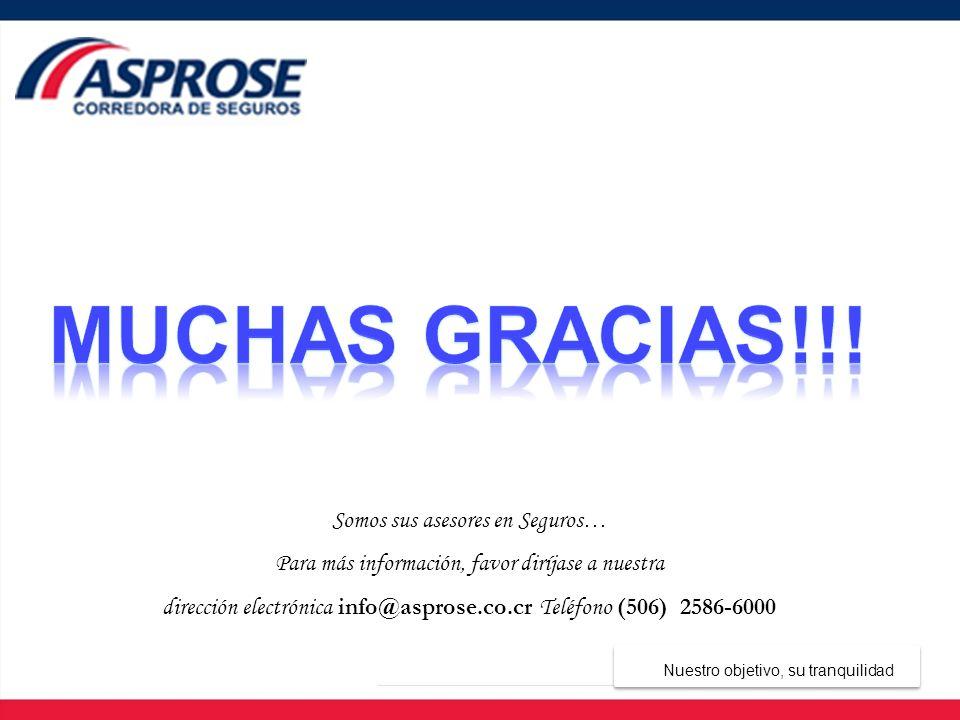Muchas gracias!!! Somos sus asesores en Seguros…