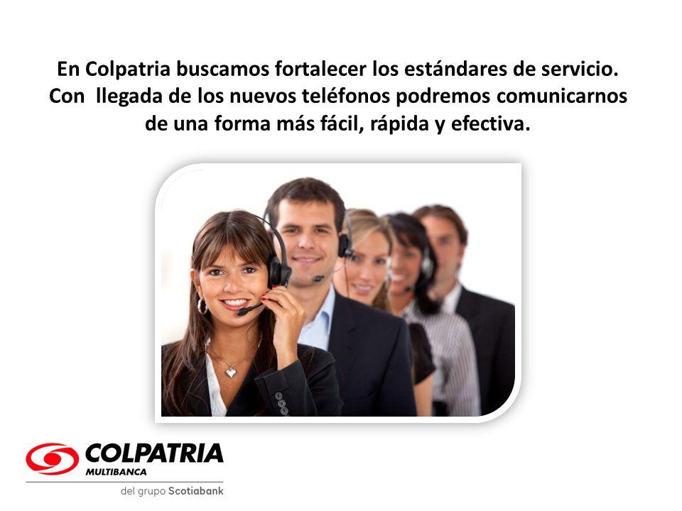 En Colpatria buscamos fortalecer los estándares de servicio