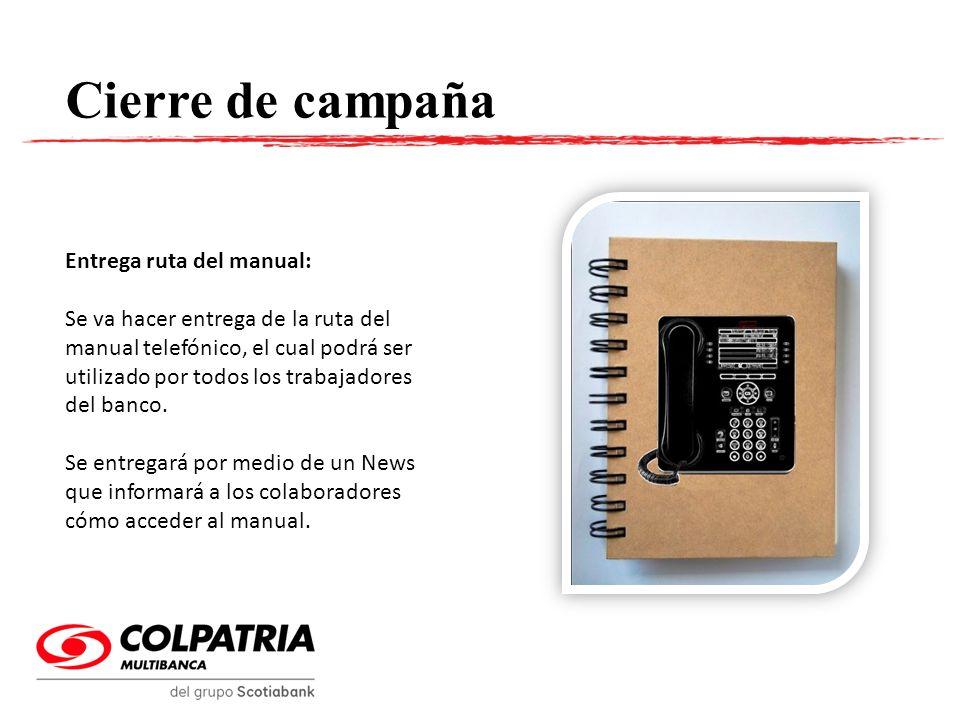 Cierre de campaña Entrega ruta del manual: