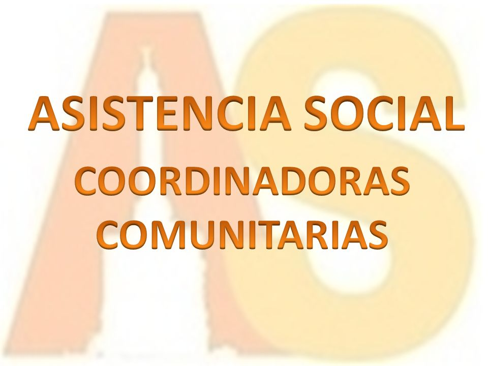 ASISTENCIA SOCIAL COORDINADORAS COMUNITARIAS