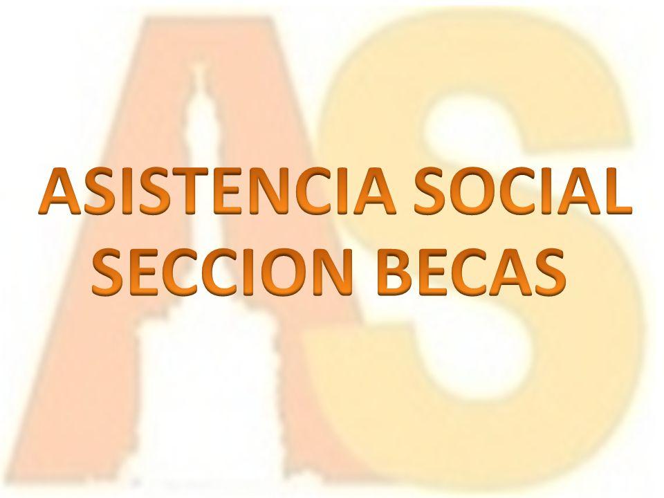 ASISTENCIA SOCIAL SECCION BECAS