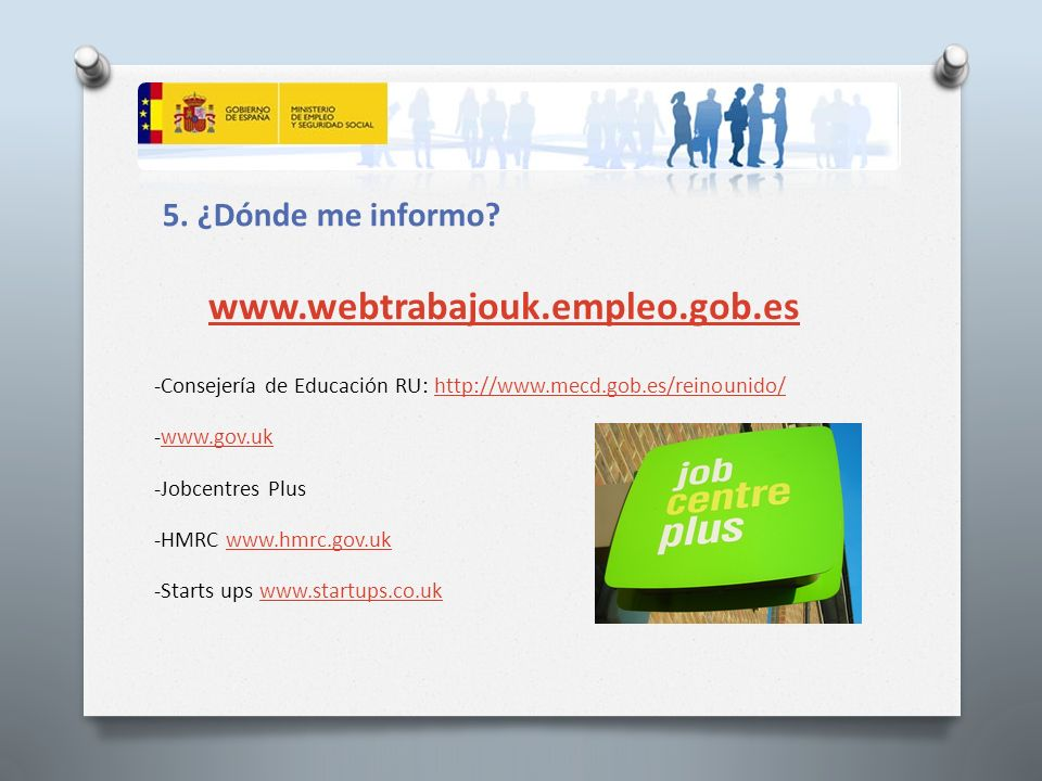 www.webtrabajouk.empleo.gob.es 5. ¿Dónde me informo