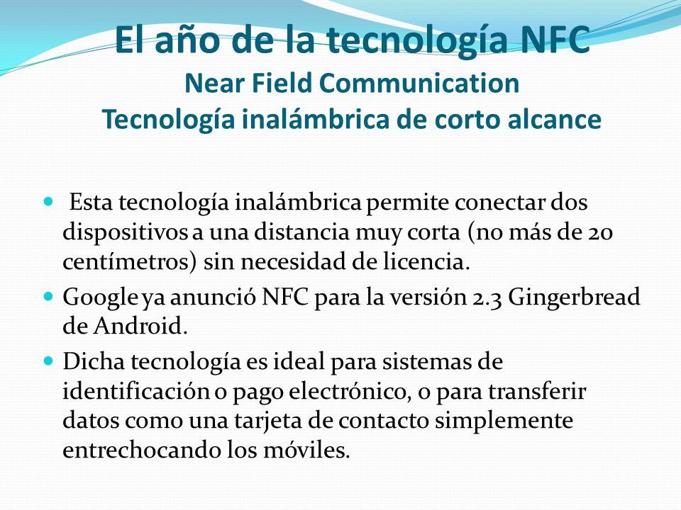El año de la tecnología NFC Near Field Communication Tecnología inalámbrica de corto alcance