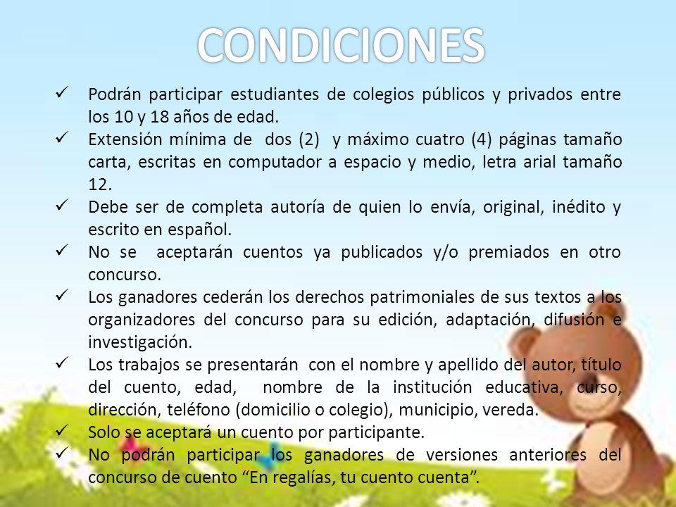 CONDICIONES Podrán participar estudiantes de colegios públicos y privados entre los 10 y 18 años de edad.