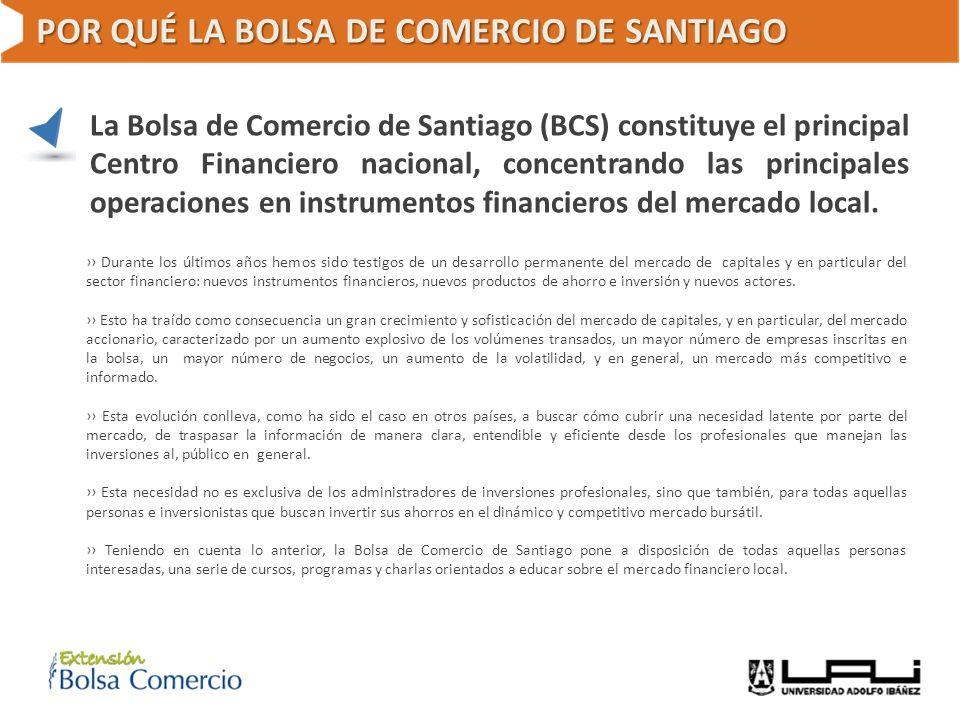 POR QUÉ LA BOLSA DE COMERCIO DE SANTIAGO