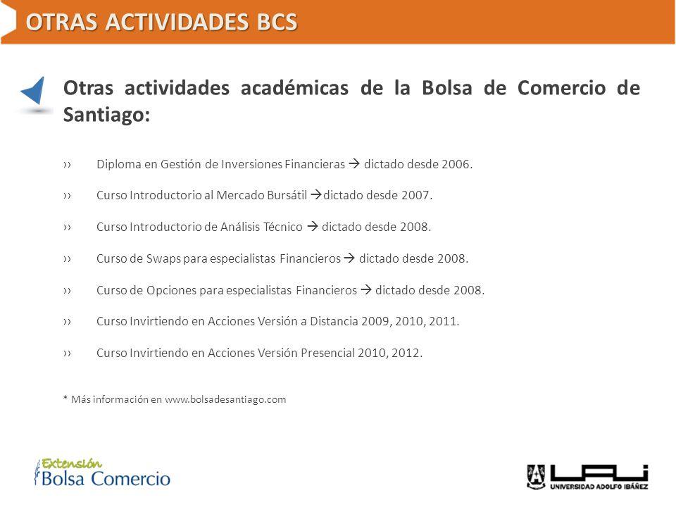 OTRAS ACTIVIDADES BCS Otras actividades académicas de la Bolsa de Comercio de Santiago: