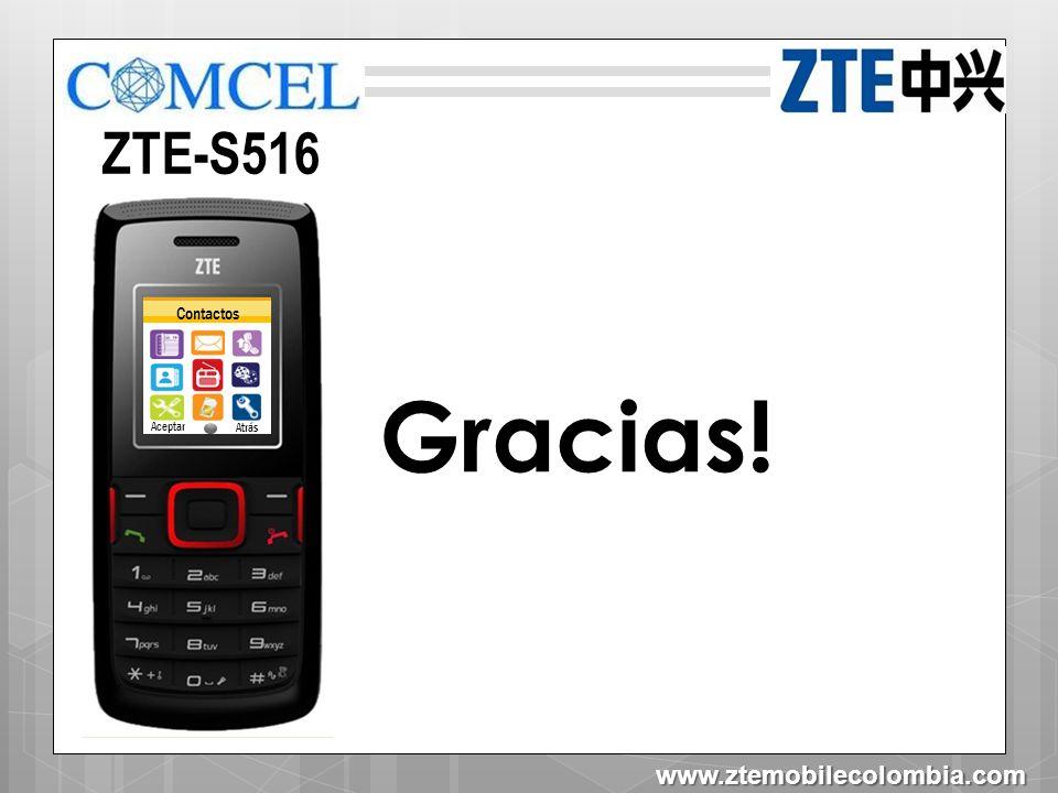ZTE-S516 Contactos Aceptar Atrás Gracias! www.ztemobilecolombia.com