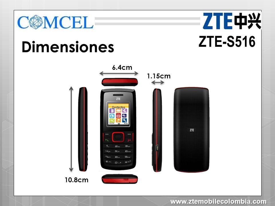 ZTE-S516 Dimensiones 6.4cm 1.15cm 10.8cm www.ztemobilecolombia.com