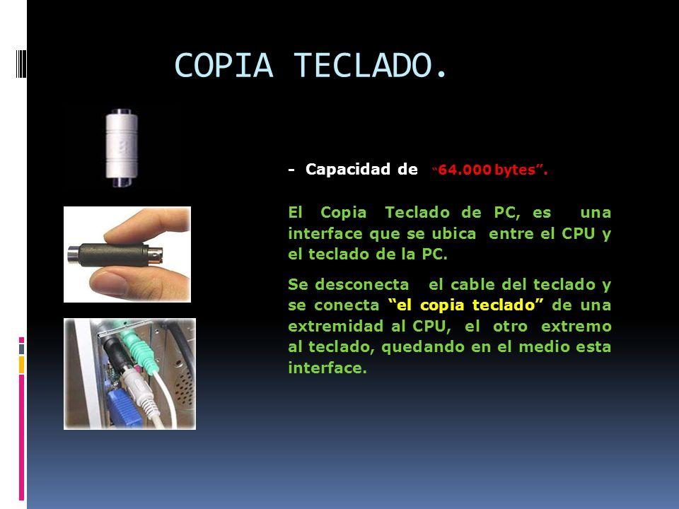 COPIA TECLADO. - Capacidad de 64.000 bytes .