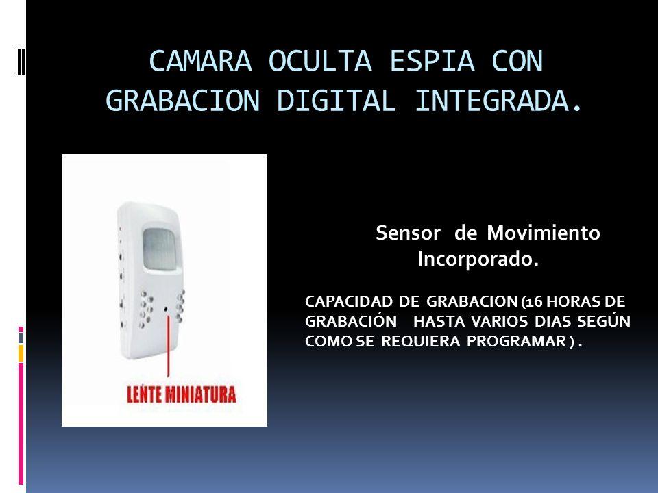 CAMARA OCULTA ESPIA CON GRABACION DIGITAL INTEGRADA.