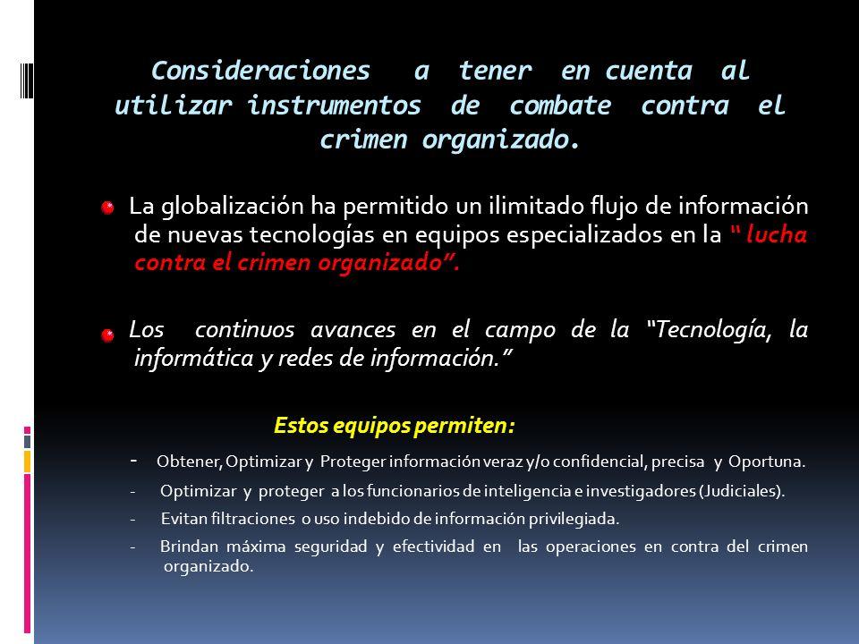 Consideraciones a tener en cuenta al utilizar instrumentos de combate contra el crimen organizado.