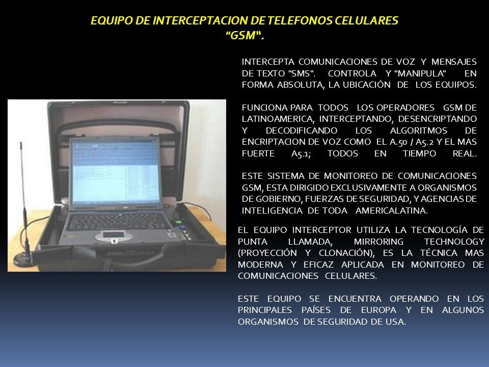 EQUIPO DE INTERCEPTACION DE TELEFONOS CELULARES GSM .