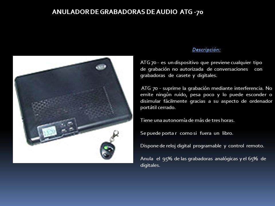 ANULADOR DE GRABADORAS DE AUDIO ATG -70