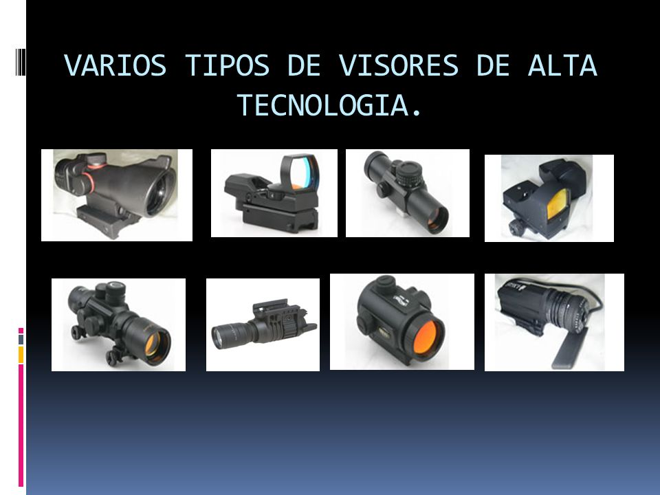 VARIOS TIPOS DE VISORES DE ALTA TECNOLOGIA.
