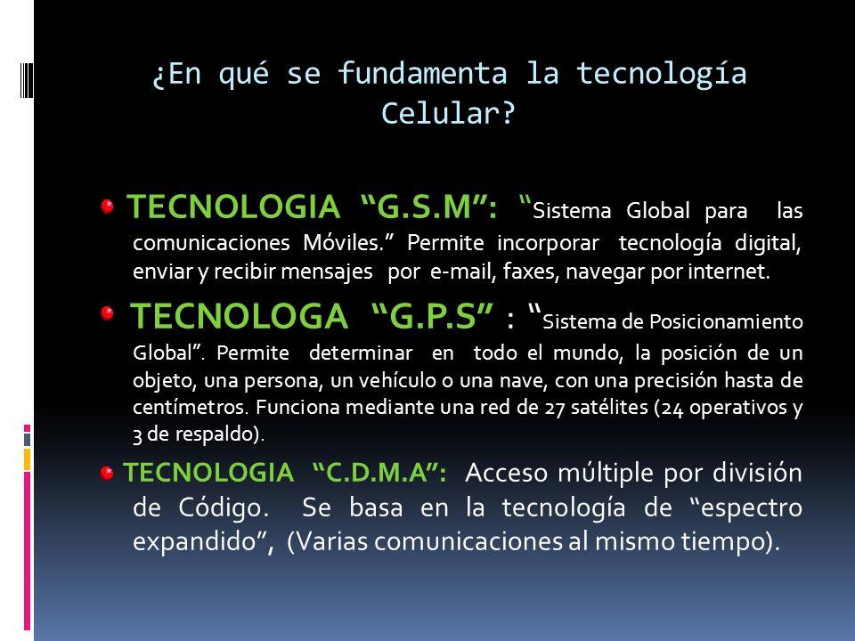 ¿En qué se fundamenta la tecnología Celular