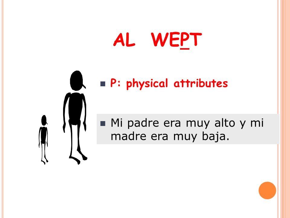 AL WEPT P: physical attributes