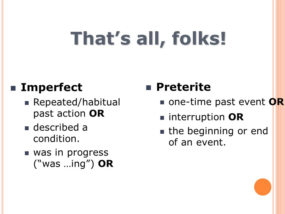 That's all, folks! Imperfect Preterite