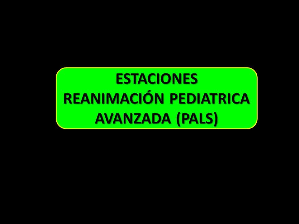 ESTACIONES REANIMACIÓN PEDIATRICA AVANZADA (PALS)