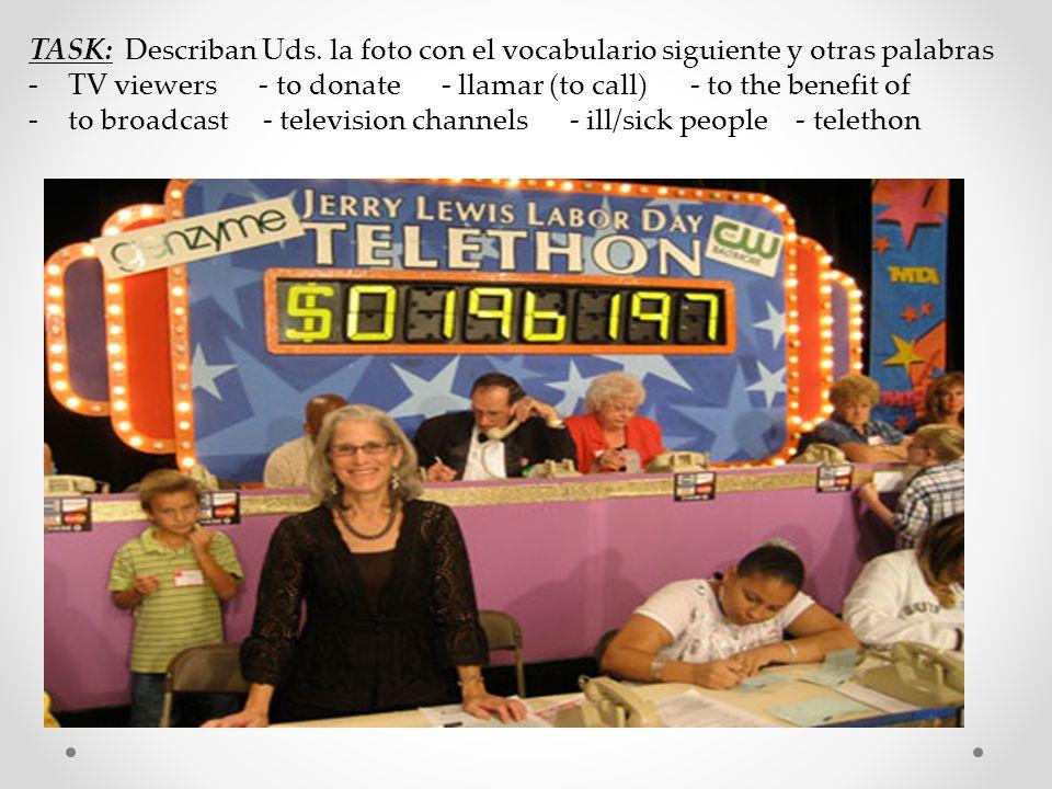 TASK: Describan Uds. la foto con el vocabulario siguiente y otras palabras