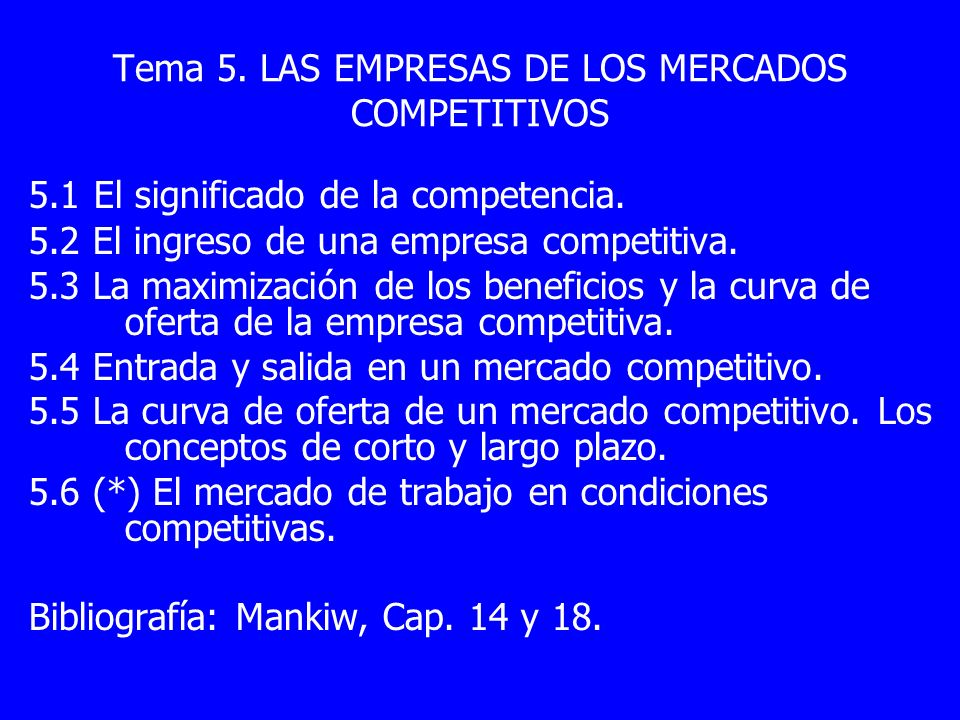 Tema 5. LAS EMPRESAS DE LOS MERCADOS COMPETITIVOS