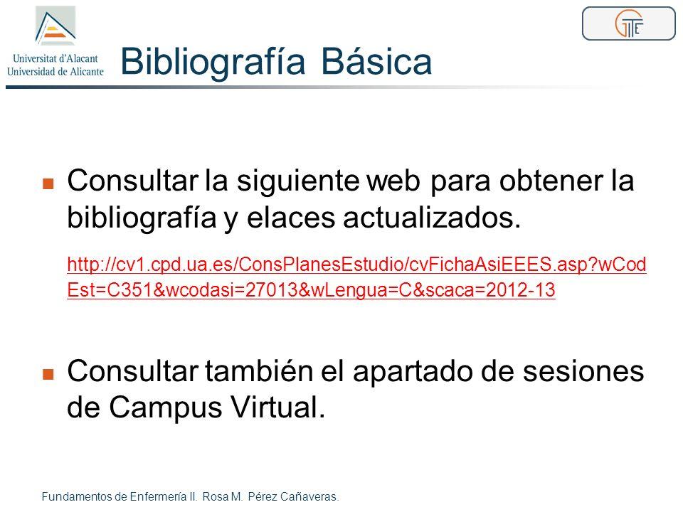 Bibliografía Básica Consultar la siguiente web para obtener la bibliografía y elaces actualizados.