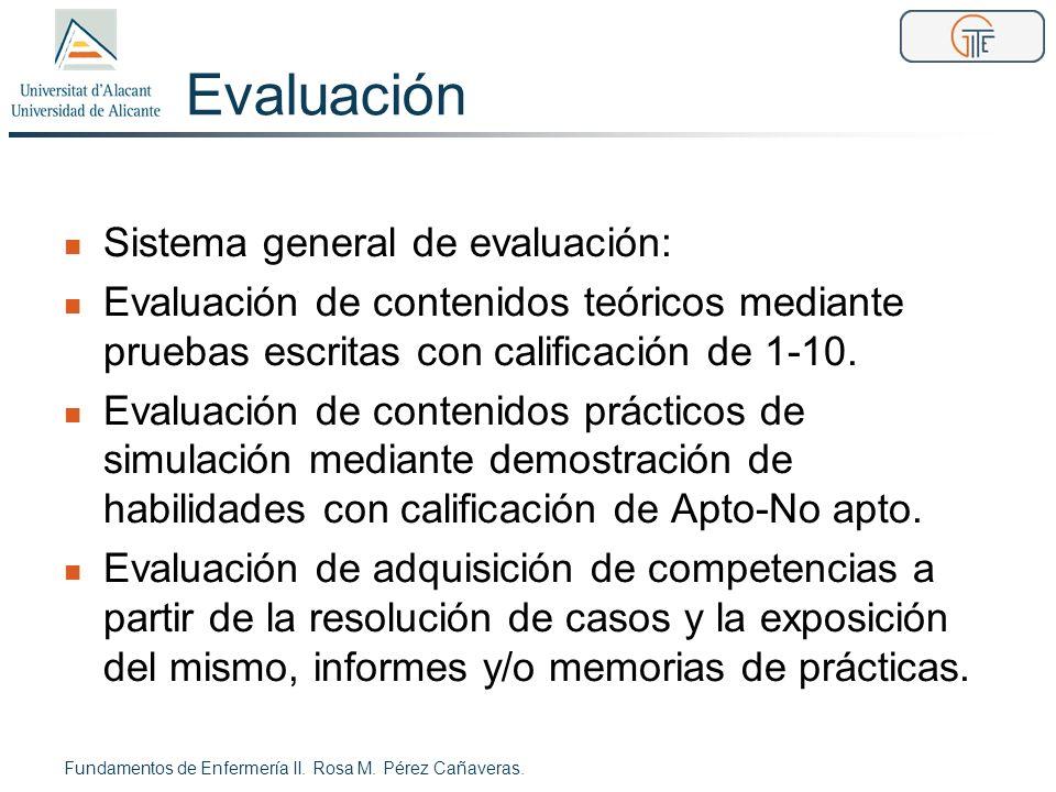 Evaluación Sistema general de evaluación: