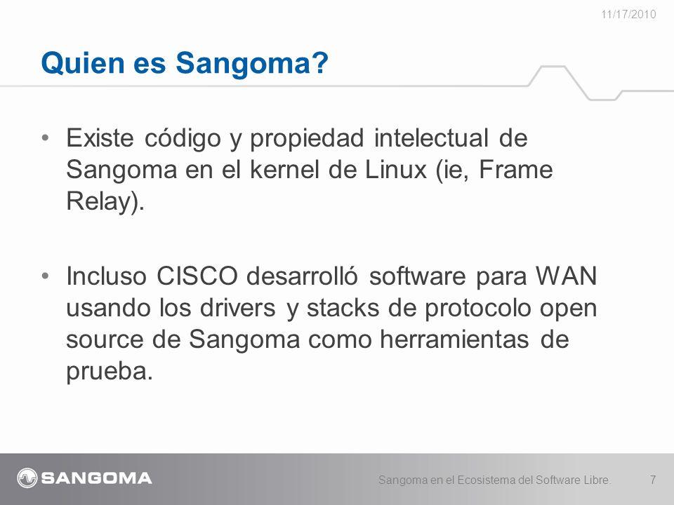 11/17/2010 Quien es Sangoma Existe código y propiedad intelectual de Sangoma en el kernel de Linux (ie, Frame Relay).