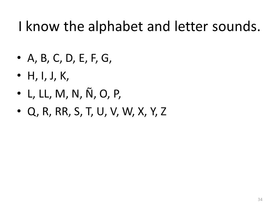 I know the alphabet and letter sounds.