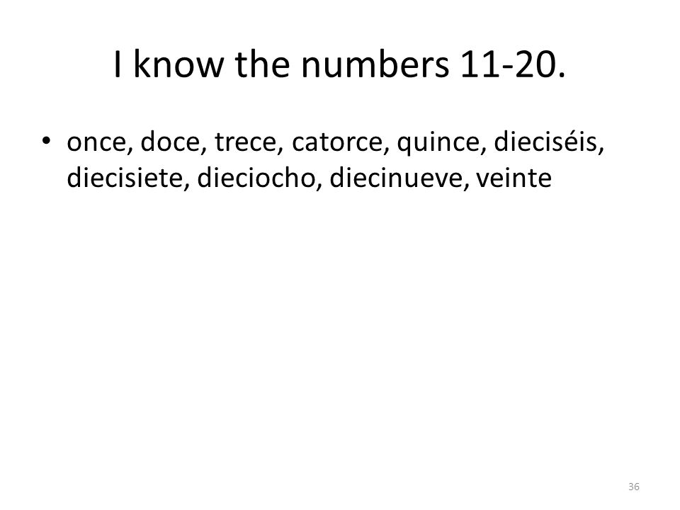 I know the numbers 11-20.