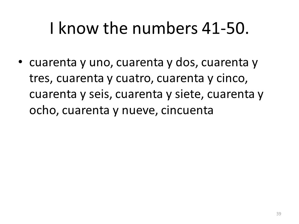 I know the numbers 41-50.