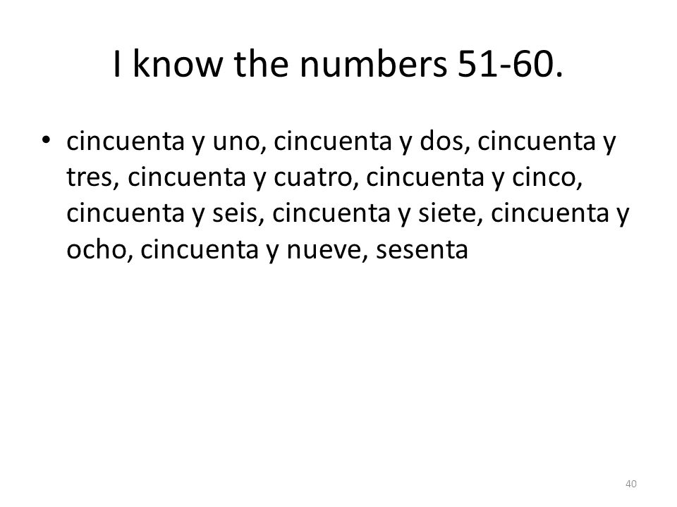 I know the numbers 51-60.