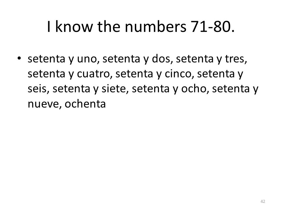 I know the numbers 71-80.