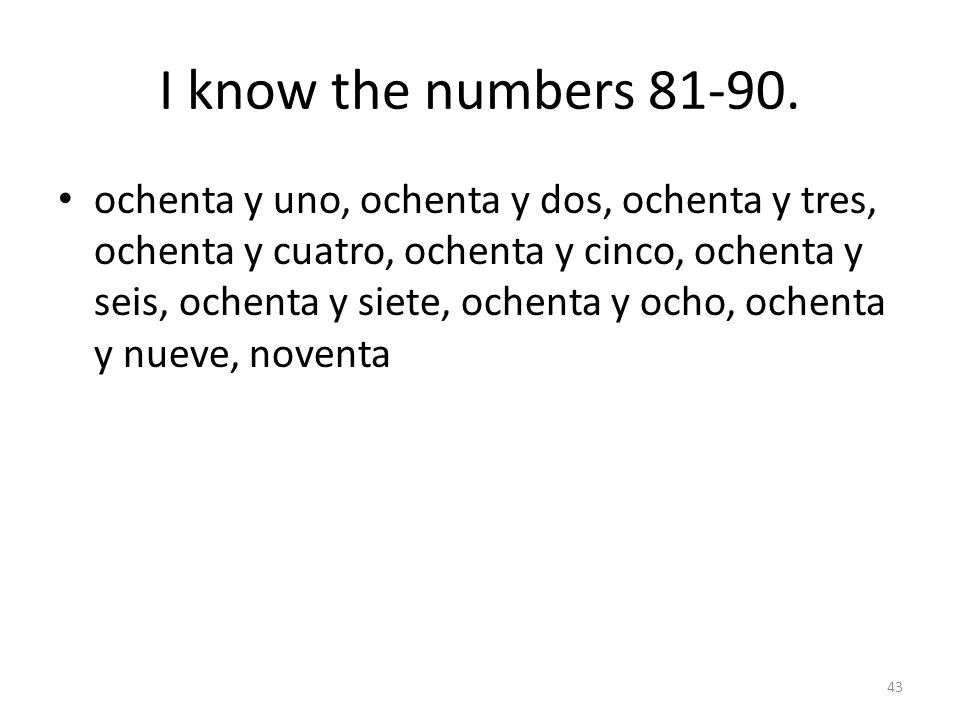 I know the numbers 81-90.