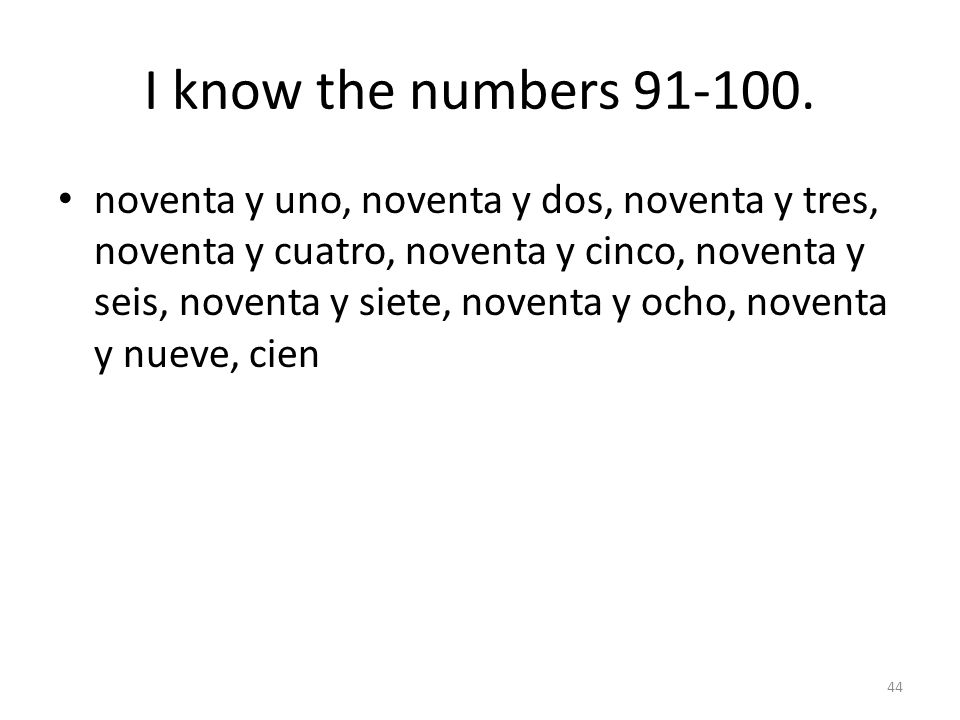 I know the numbers 91-100.