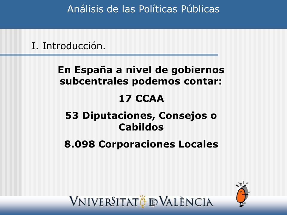 En España a nivel de gobiernos subcentrales podemos contar: