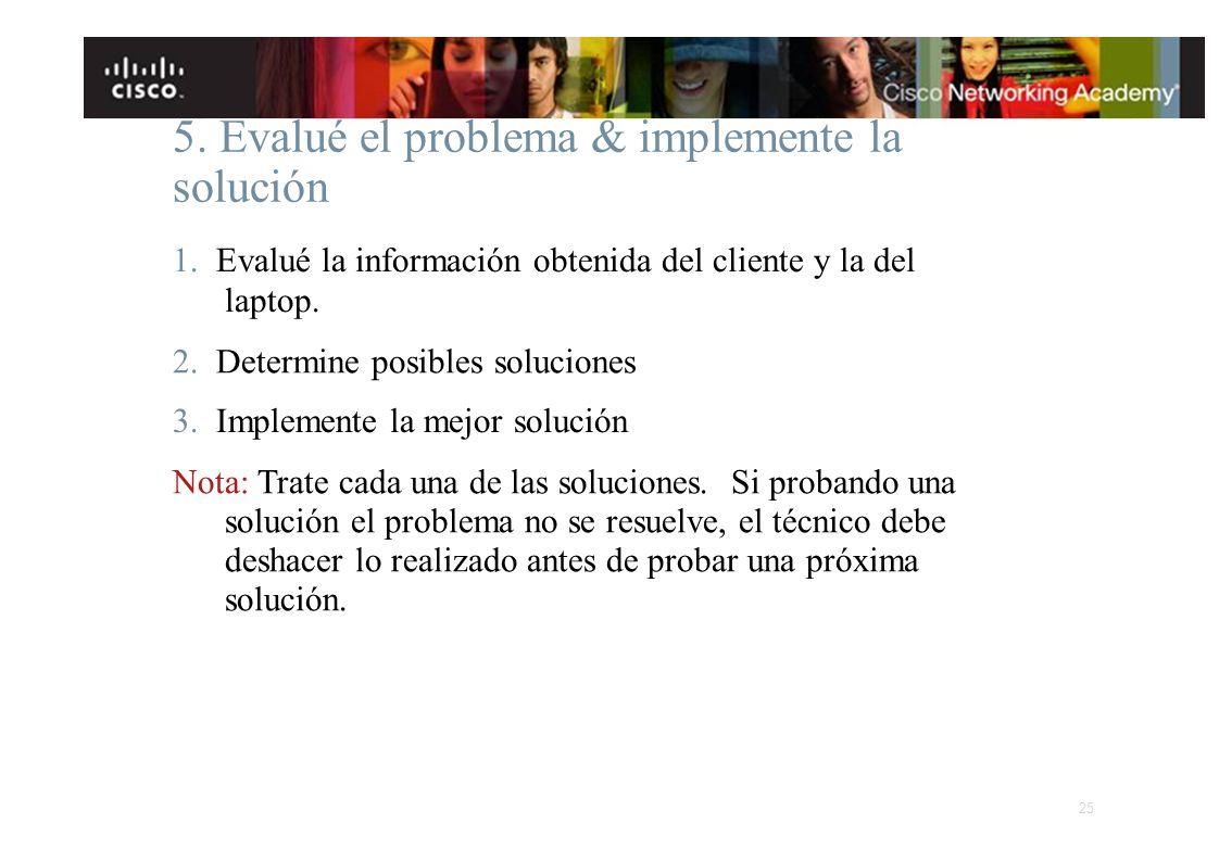 5. Evalué el problema & implemente la solución
