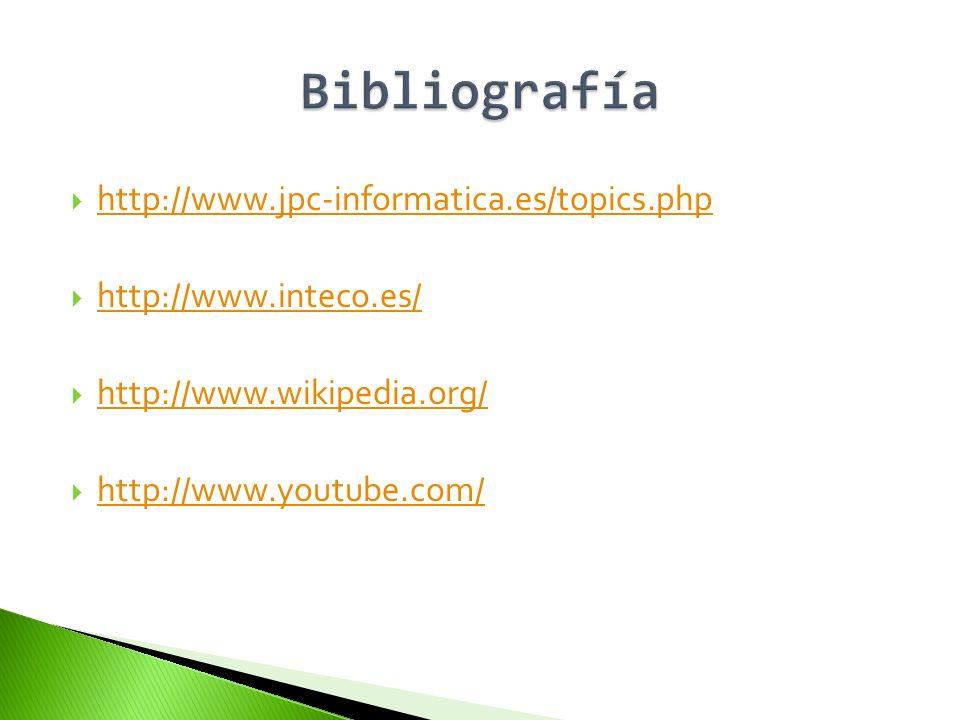 Bibliografía http://www.jpc-informatica.es/topics.php