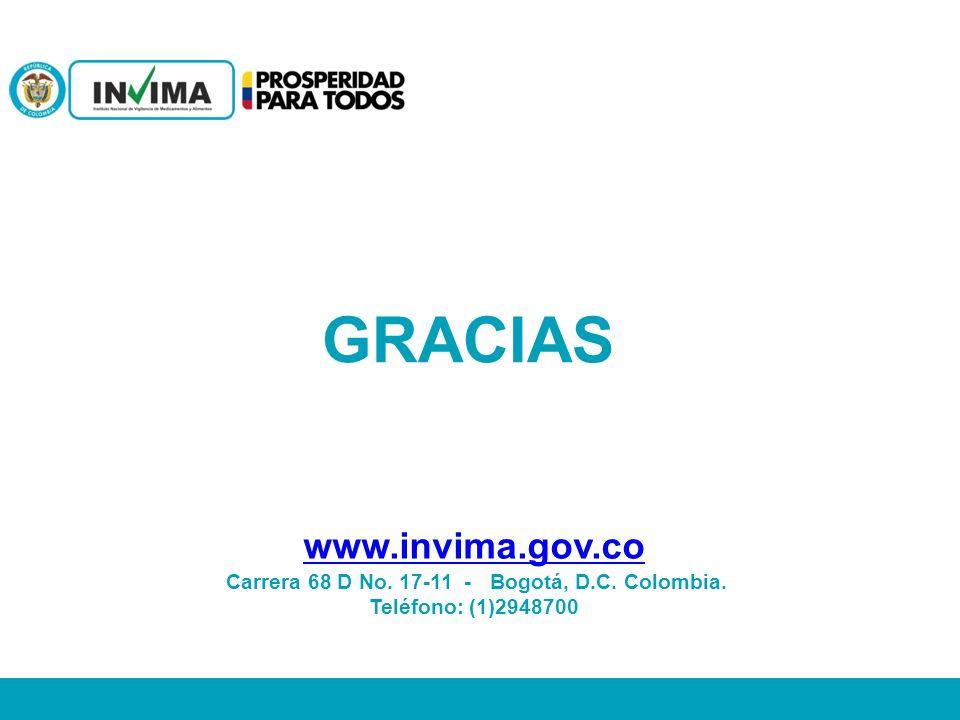 GRACIAS www.invima.gov.co Carrera 68 D No. 17-11 - Bogotá, D.C. Colombia. Teléfono: (1)2948700