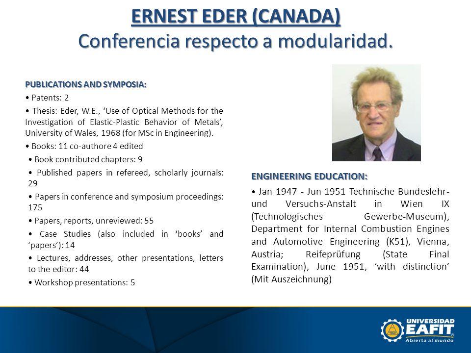 ERNEST EDER (CANADA) Conferencia respecto a modularidad.