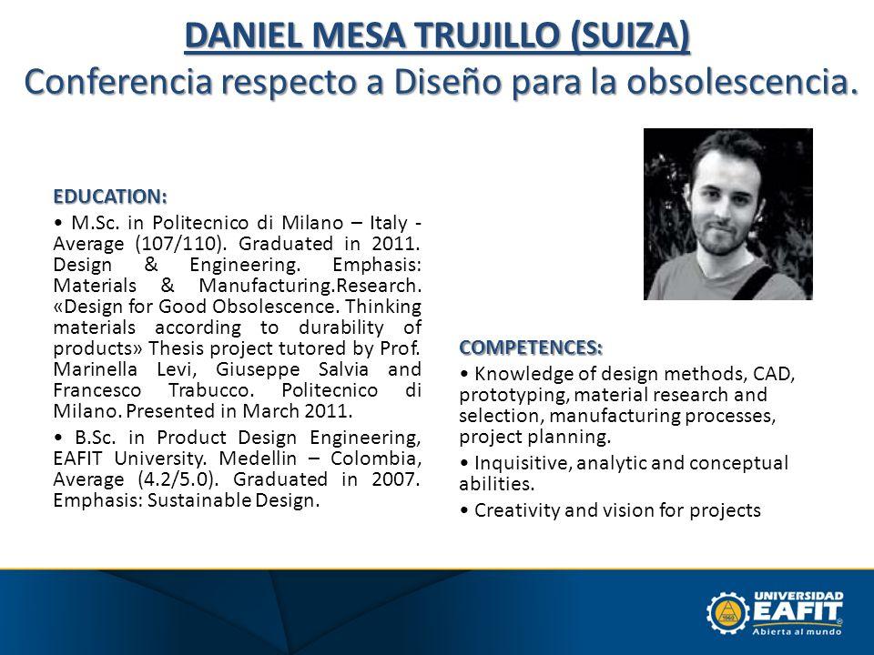 DANIEL MESA TRUJILLO (SUIZA) Conferencia respecto a Diseño para la obsolescencia.