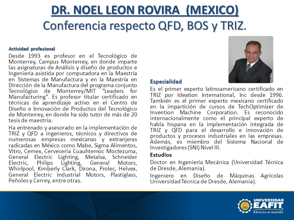 DR. NOEL LEON ROVIRA (MEXICO) Conferencia respecto QFD, BOS y TRIZ.