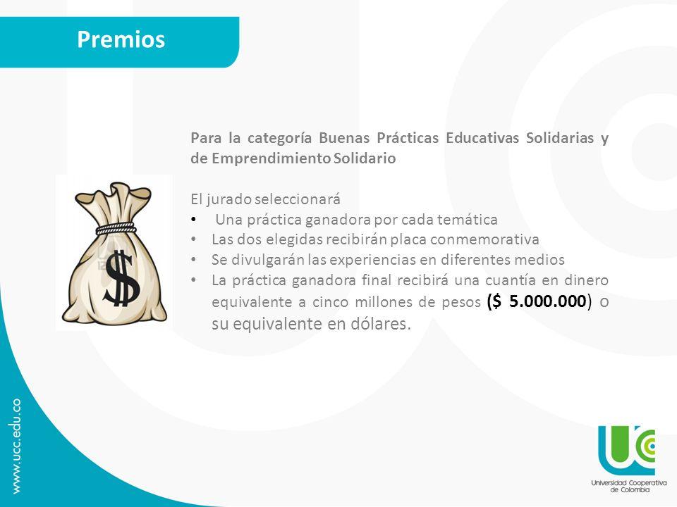 Premios Para la categoría Buenas Prácticas Educativas Solidarias y de Emprendimiento Solidario. El jurado seleccionará.