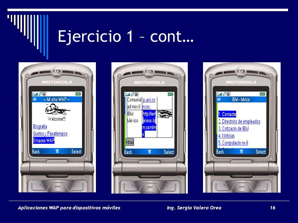 Ejercicio 1 – cont… Aplicaciones WAP para dispositivos móviles Ing.