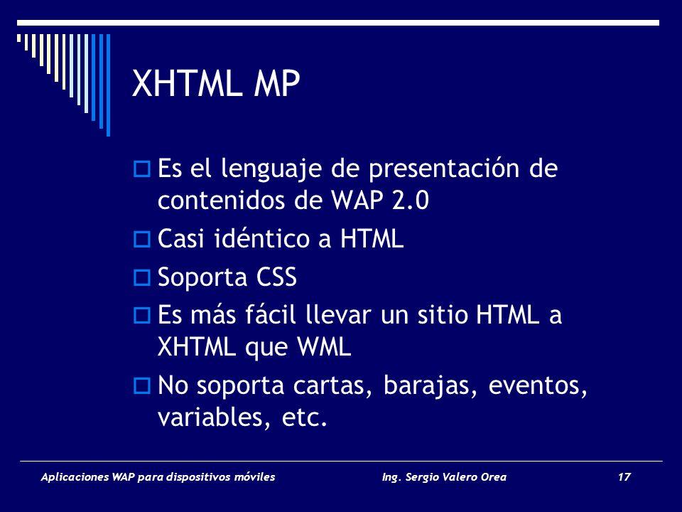 XHTML MP Es el lenguaje de presentación de contenidos de WAP 2.0