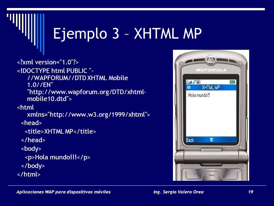 Ejemplo 3 – XHTML MP < xml version= 1.0 >
