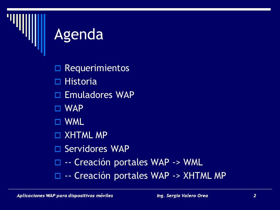 Agenda Requerimientos Historia Emuladores WAP WAP WML XHTML MP