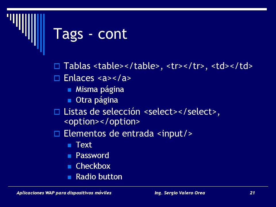 Tags - cont Tablas <table></table>, <tr></tr>, <td></td> Enlaces <a></a> Misma página. Otra página.