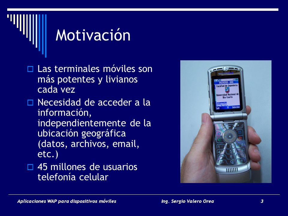 Motivación Las terminales móviles son más potentes y livianos cada vez