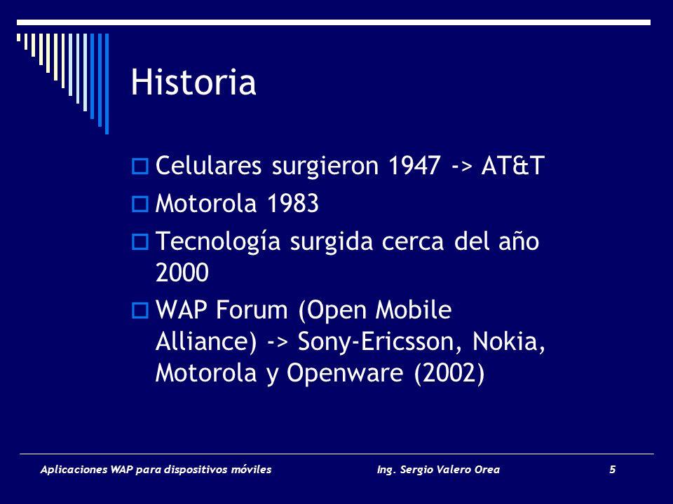 Historia Celulares surgieron 1947 -> AT&T Motorola 1983