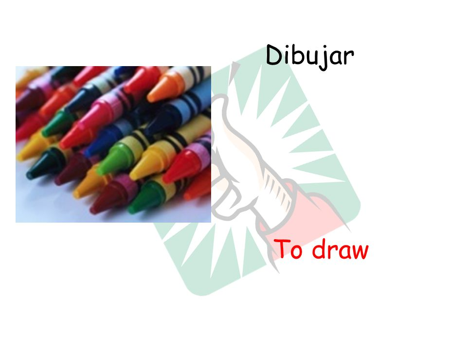 Dibujar To draw